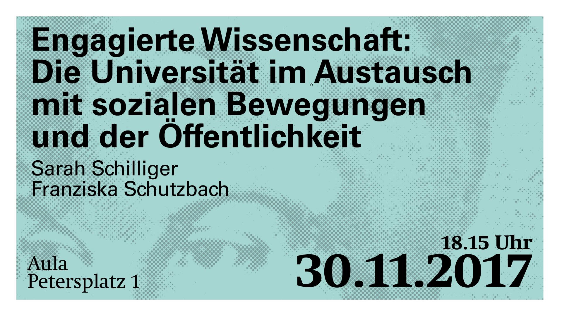 Sarah Schilliger, Franziska Schutzbach: Engagierte Wissenschaft: Die Universität im Austausch mit sozialen Bewegungen und der Öffentlichkeit